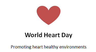 World Heart day. Promoting heart healthy environments